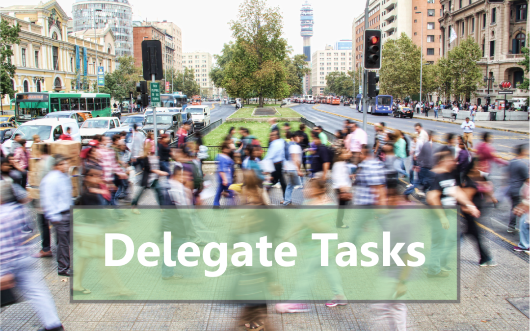 Think you cannot delegate certain tasks? Think again