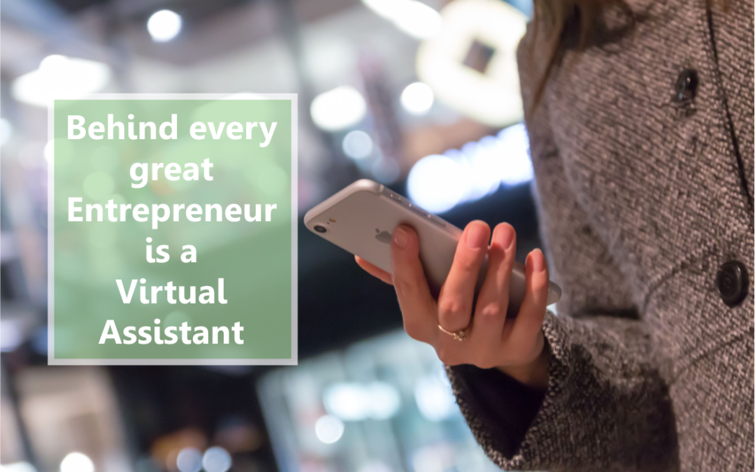 How to become a great Entrepreneur with the help of a Virtual Assistant